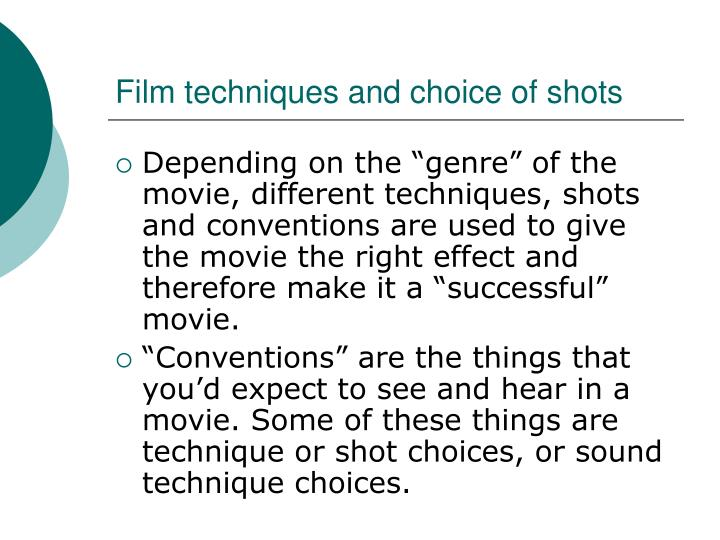 Film techniques and choice of shots