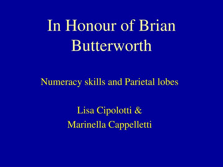 In Honour of Brian Butterworth
