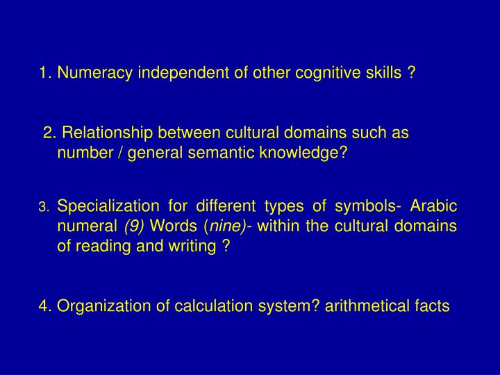 Numeracy independent of other cognitive skills ?