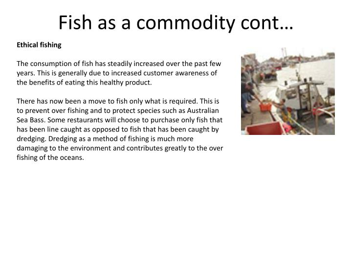 Fish as a commodity cont…