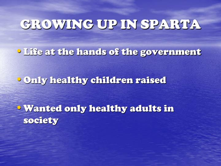GROWING UP IN SPARTA