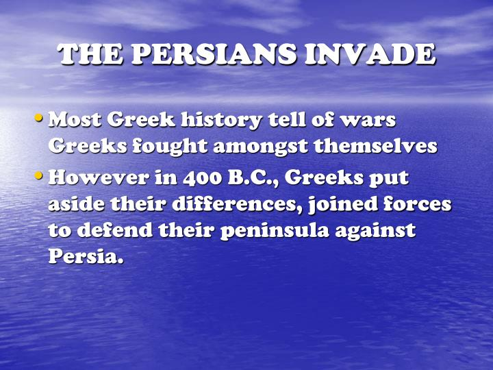 THE PERSIANS INVADE