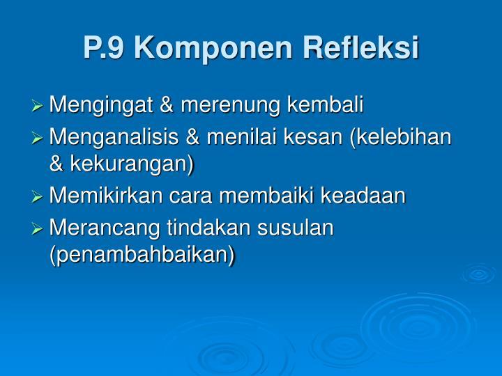 P.9 Komponen Refleksi