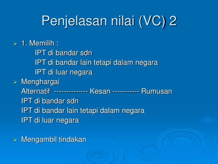 Penjelasan nilai (VC) 2