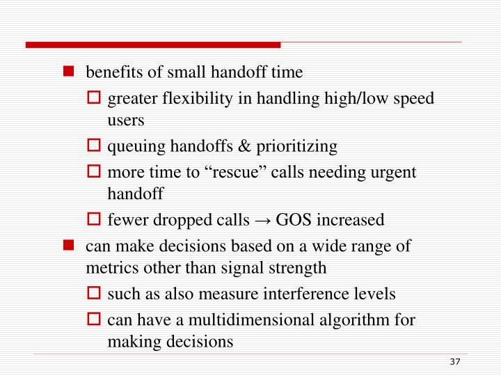 benefits of small handoff time