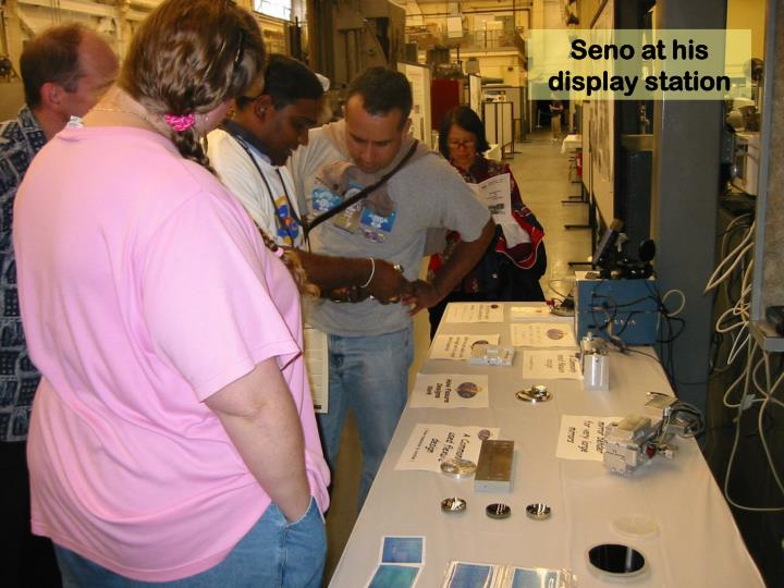Seno at his display station