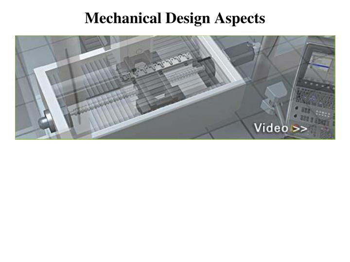 Mechanical Design Aspects
