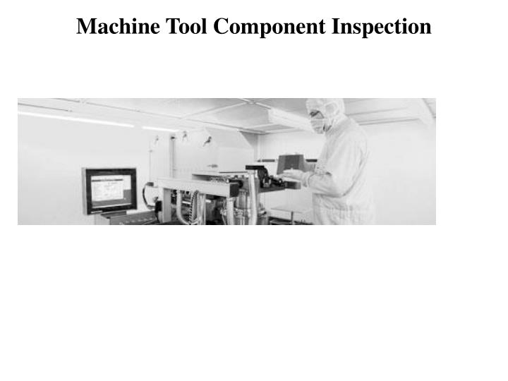 Machine Tool Component Inspection