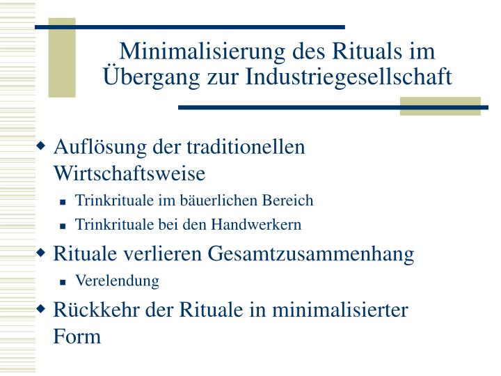 Minimalisierung des Rituals im Übergang zur Industriegesellschaft