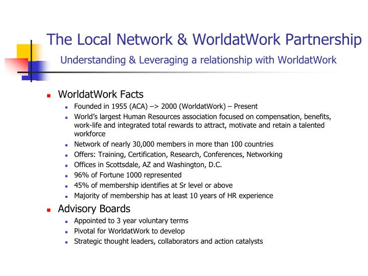 The local network worldatwork partnership understanding leveraging a relationship with worldatwork
