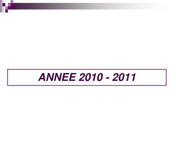 ANNEE 2010 - 2011