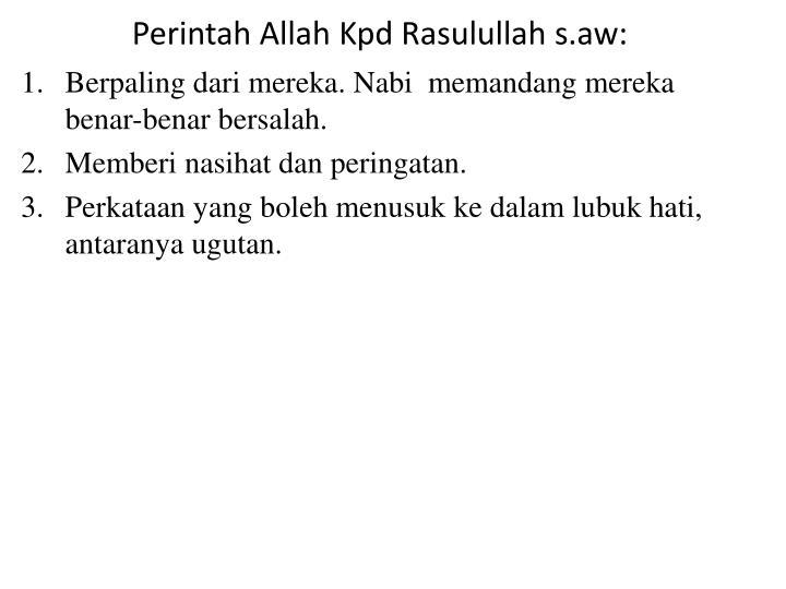 Perintah Allah Kpd Rasulullah s.aw: