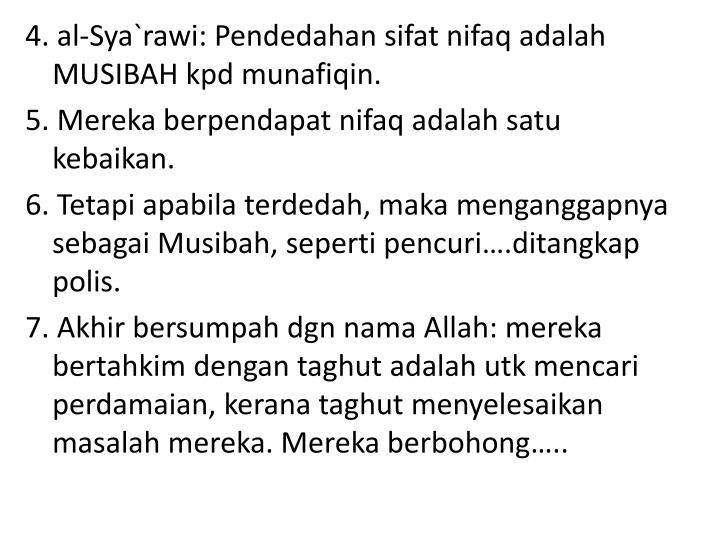4. al-Sya`rawi: Pendedahan sifat nifaq adalah MUSIBAH kpd munafiqin.