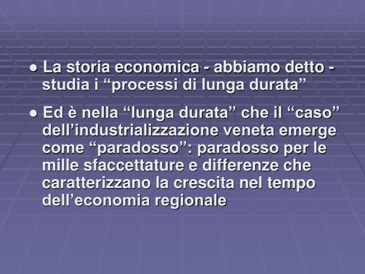 ● La storia economica - abbiamo detto -