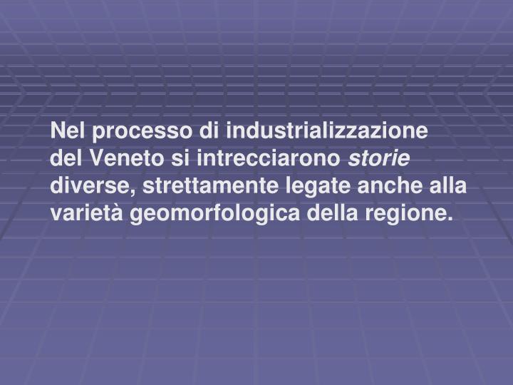 Nel processo di industrializzazione
