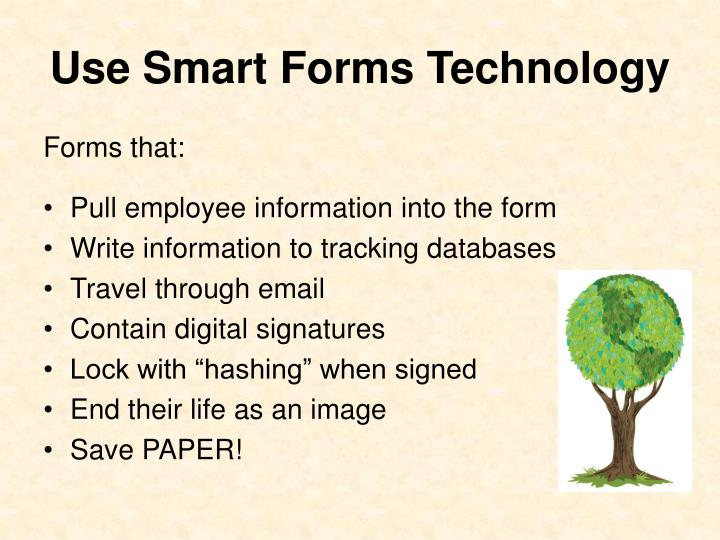 Use Smart Forms Technology
