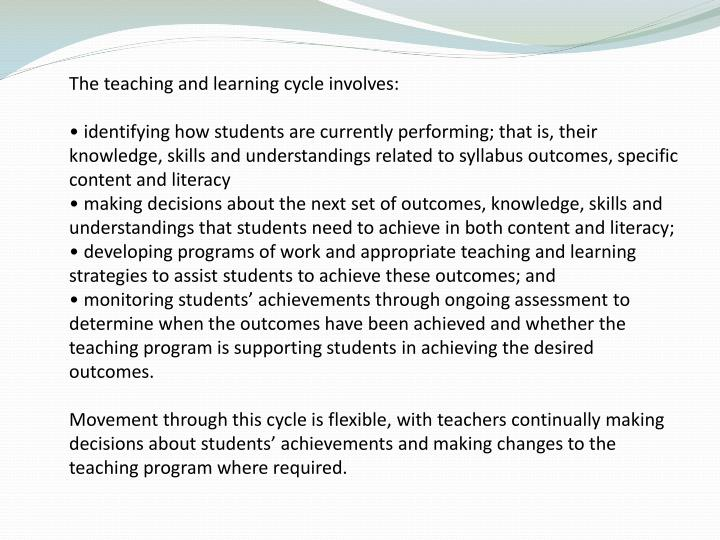 The teaching and learning cycle involves:
