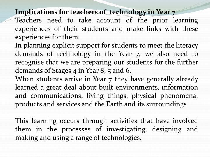 Implications for teachers of  technology in Year 7
