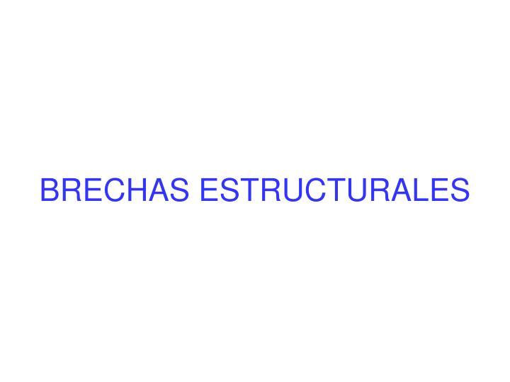 BRECHAS ESTRUCTURALES