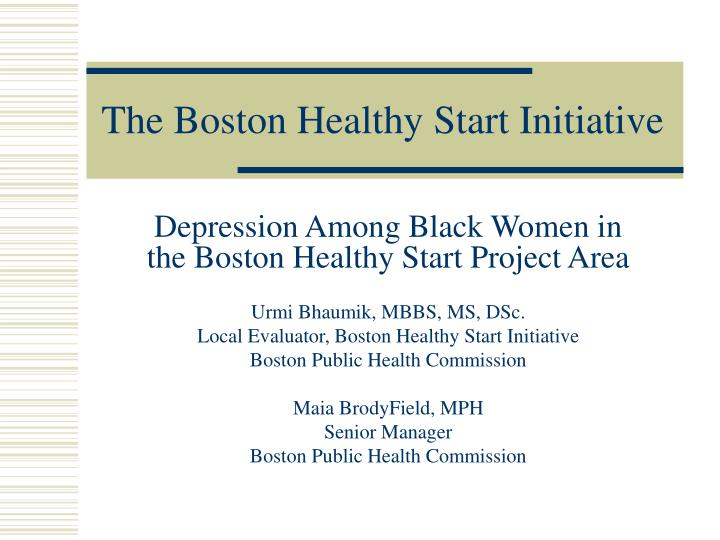 The boston healthy start initiative