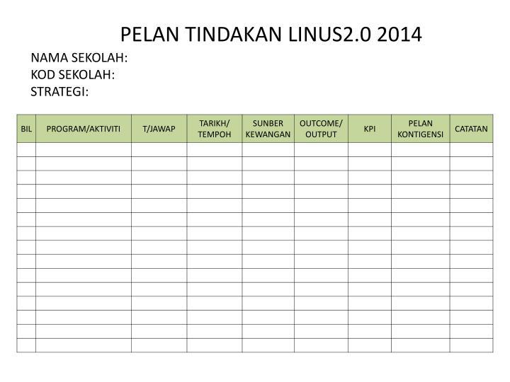 PELAN TINDAKAN LINUS2.0 2014