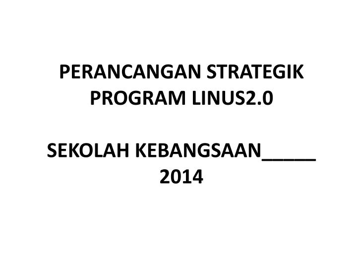 PERANCANGAN STRATEGIK PROGRAM LINUS2.0