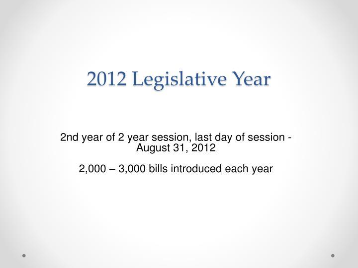 2012 Legislative Year