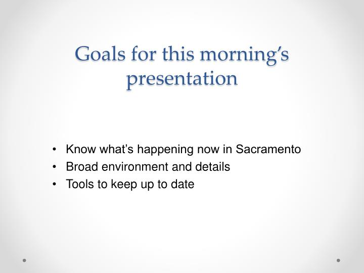 Goals for this morning's presentation