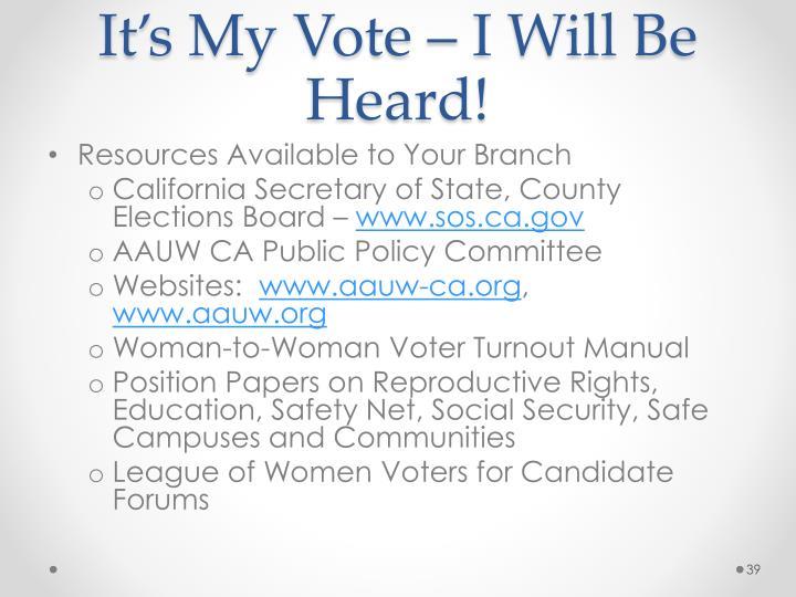 It's My Vote – I Will Be Heard!