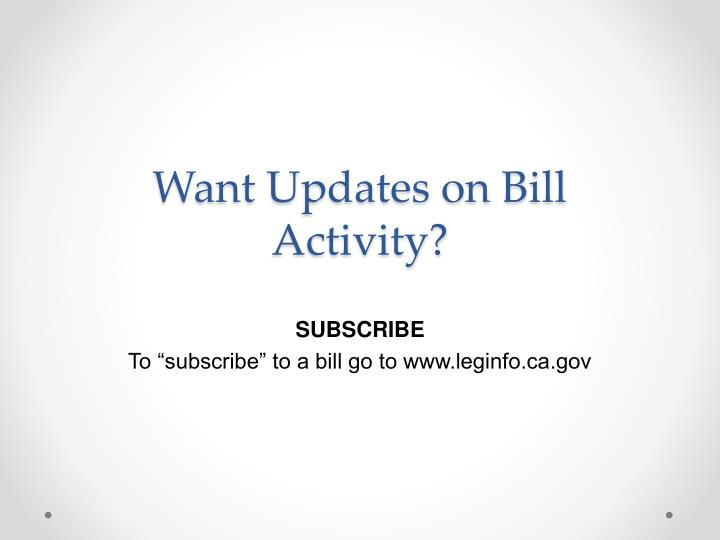 Want Updates on Bill Activity?