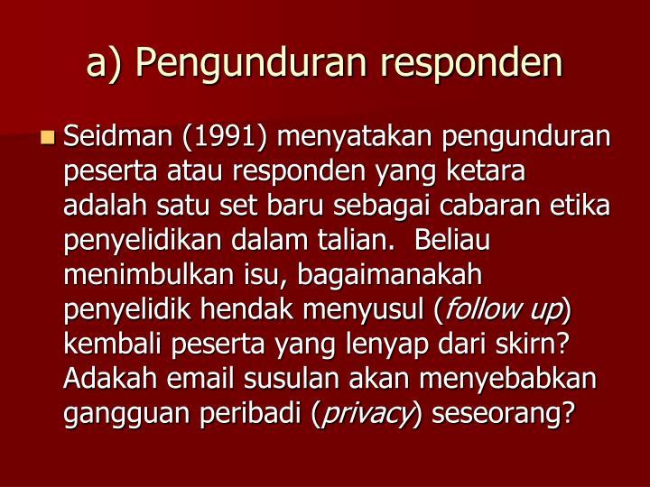 a) Pengunduran responden