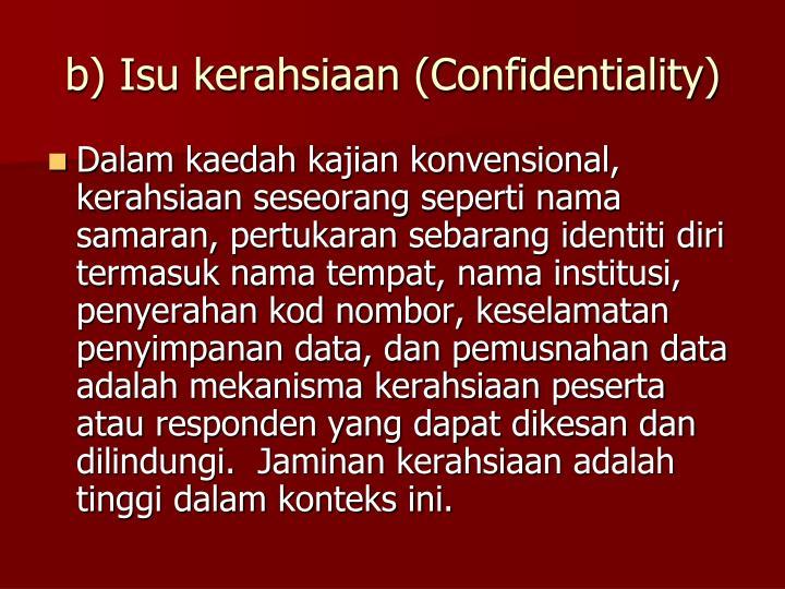 b) Isu kerahsiaan (Confidentiality)