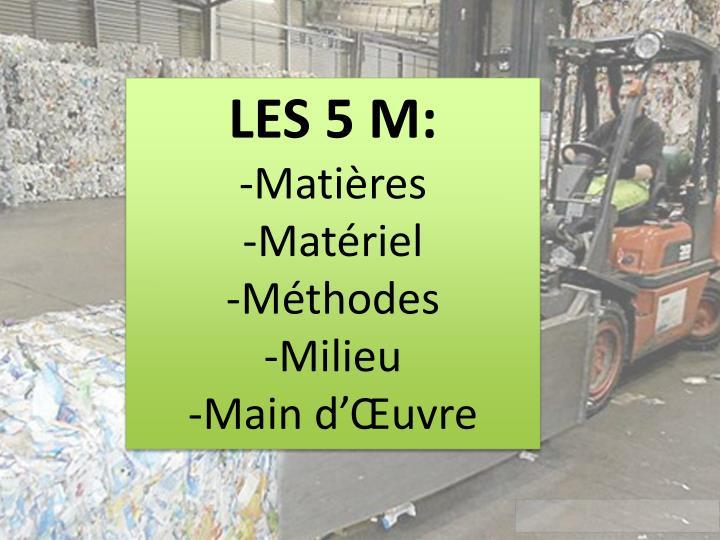 LES 5 M: