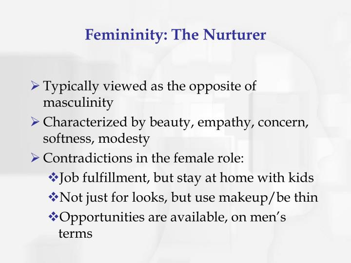 Femininity: The Nurturer