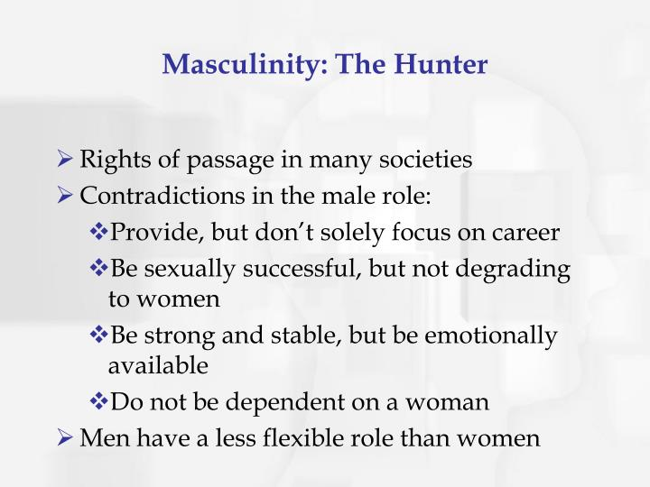 Masculinity: The Hunter