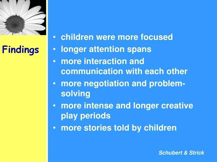 children were more focused