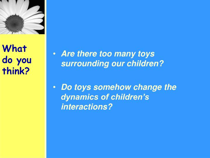 Are there too many toys surrounding our children?