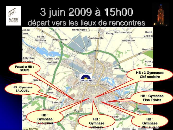 3 juin 2009 à 15h00