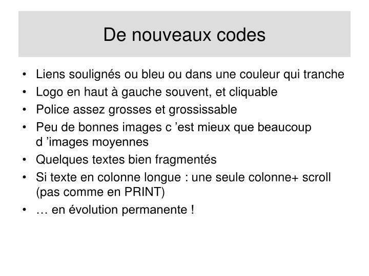 De nouveaux codes