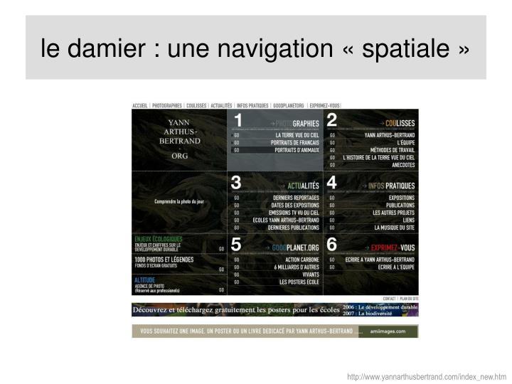 le damier : une navigation «spatiale»