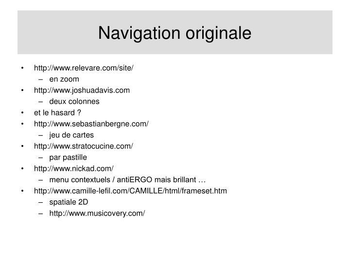 Navigation originale