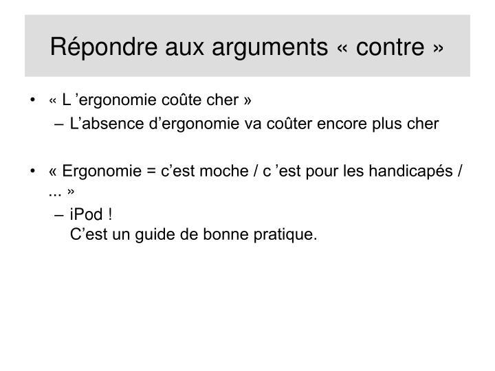 Répondre aux arguments «contre»