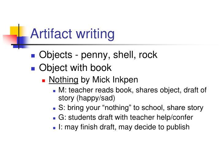 Artifact writing