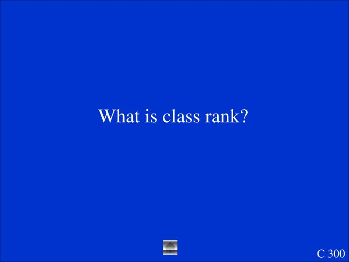 What is class rank?