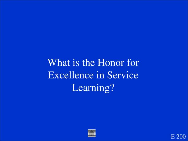 What is the Honor for Excellence in Service Learning?