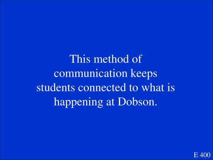 This method of communication keeps students connected to what is happening at Dobson.