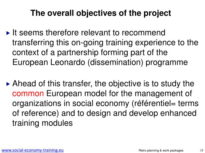 The overall objectives of the project