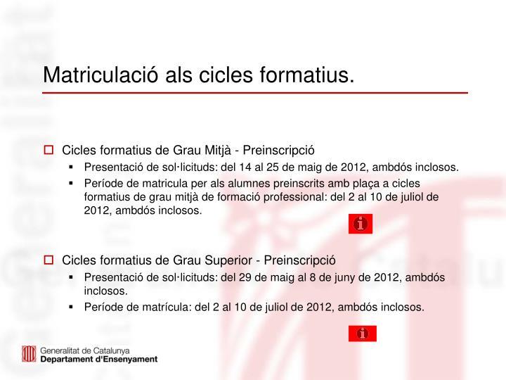 Matriculació als cicles formatius.