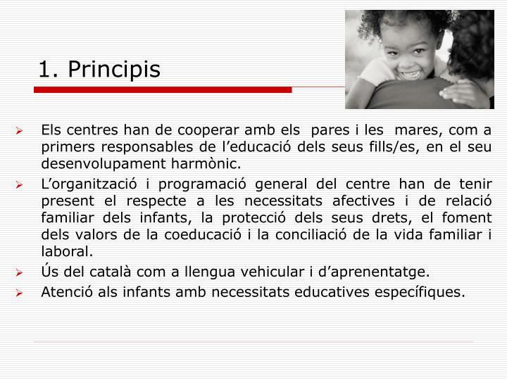 1. Principis