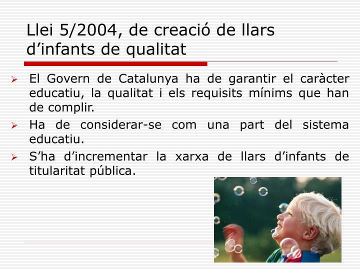 Llei 5/2004, de creació de llars d'infants de qualitat